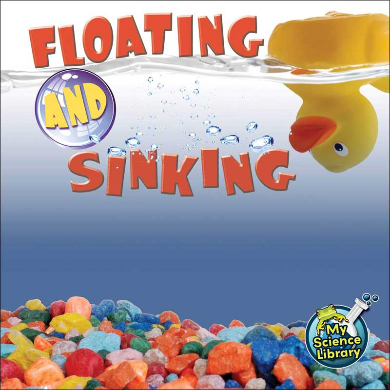Floating and Sinking (My Science Library) by Amy Hansen