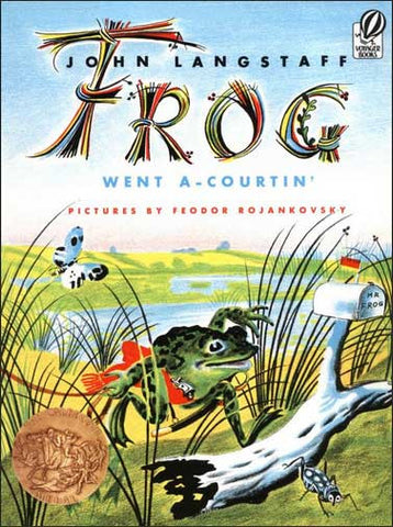Frog Went A-Courtin'  retold by John Langstaff