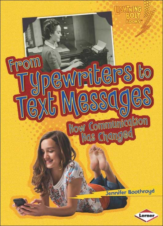 From Typewriters to Text Messages: How Communication Has Changed by Jennifer Boothroyd