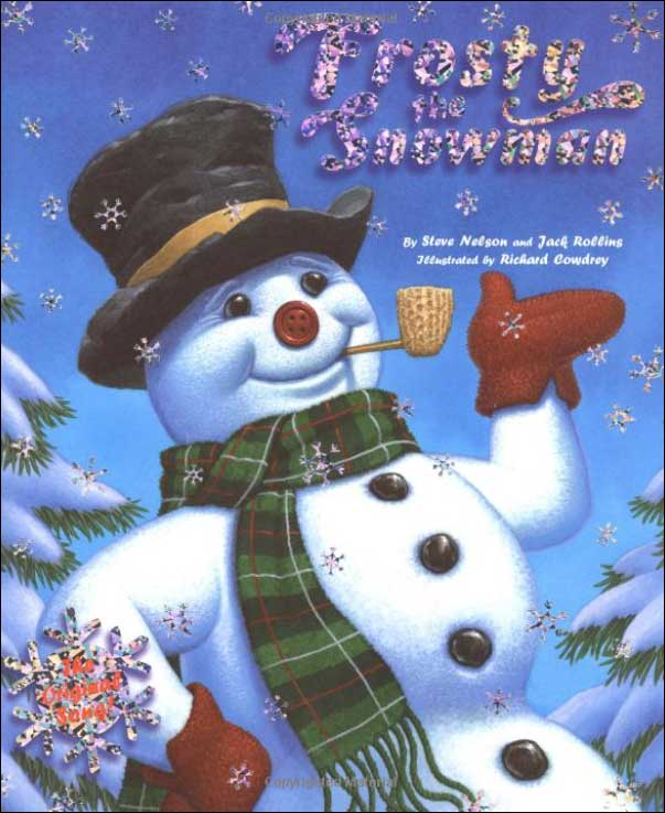 Frosty the Snowman story and music by Steve Nelson and Jack Rollins;  illustrated by Richard Cowdrey