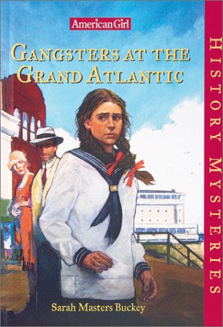 Gangsters at the Grand Atlantic American Girl History Mysteries by Sarah Masters Buckey