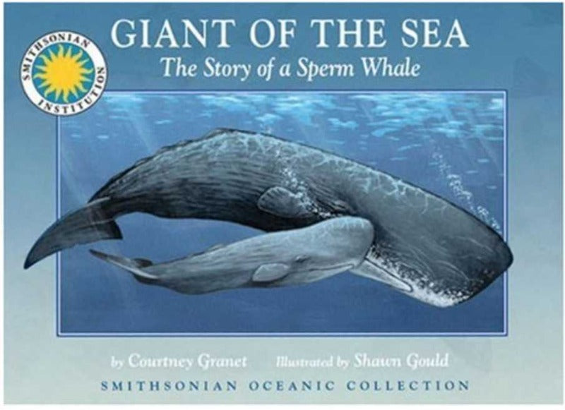 Giant of the Sea: A Story of a Sperm Whale by Courtney Granet Raff