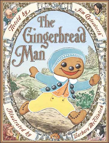 The Gingerbread Man retold by Jim Aylesworth