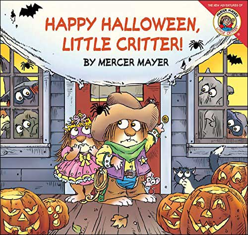 Happy Halloween, Little Critter! by Mercer Mayer