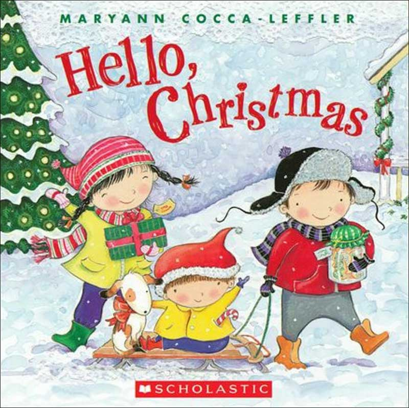 Hello, Christmas by Maryann Cocca-Leffler