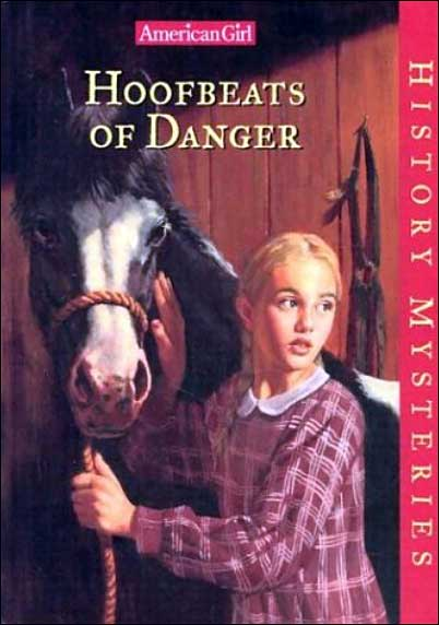 American Girl History Mysteries: Hoofbeats of Danger by Holly Hughes