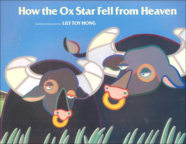 How the Ox Star Fell from Heaven by Lily Toy Hong