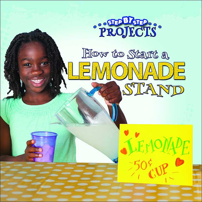 How to Start a Lemonade Stand by Anastasia Suen