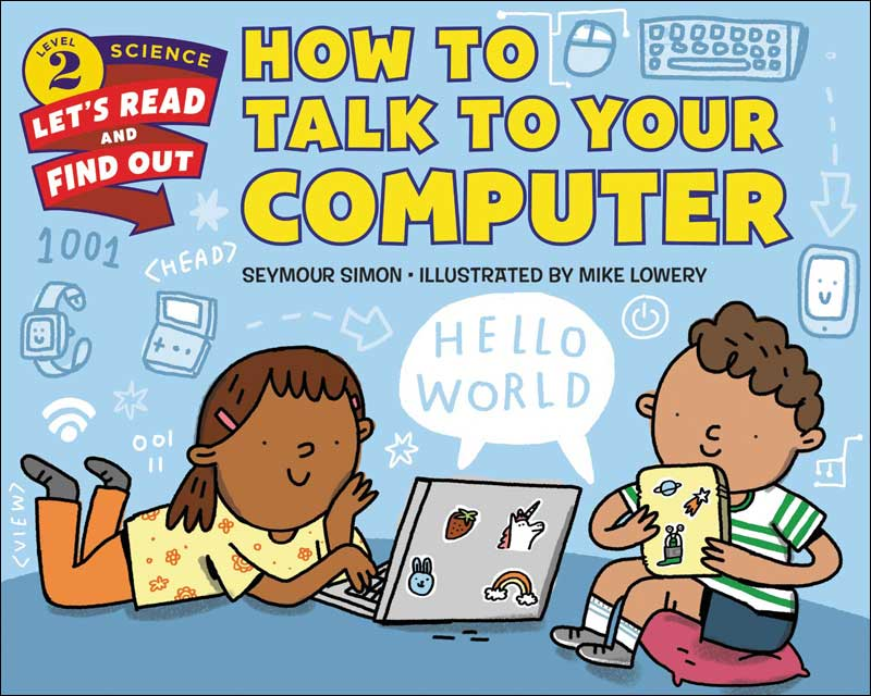 How to Talk to Your Computer (Let's-Read-&-Find-Out Science 2)