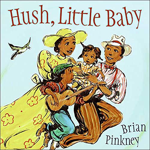 Hush, Little Baby  by Brian Pinkney