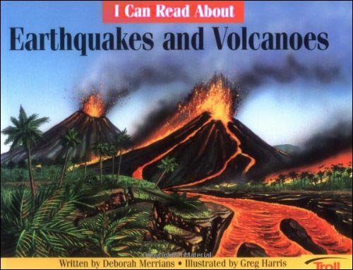 I Can Read About Earthquakes and Volcanoes by Deborah Merrians