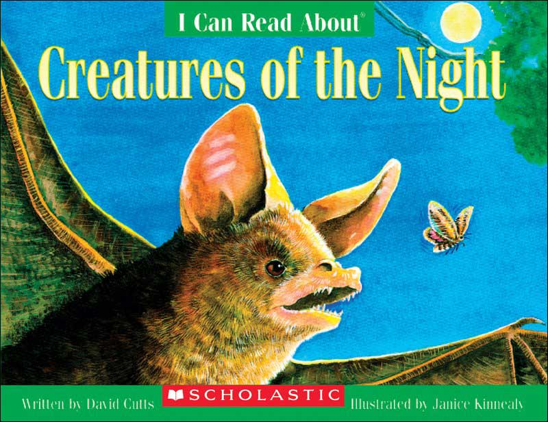 I Can Read About Creatures of the Night by David Cutts; illustrated by Janice Kennedy