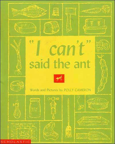 """I Can't"" Said the Ant"