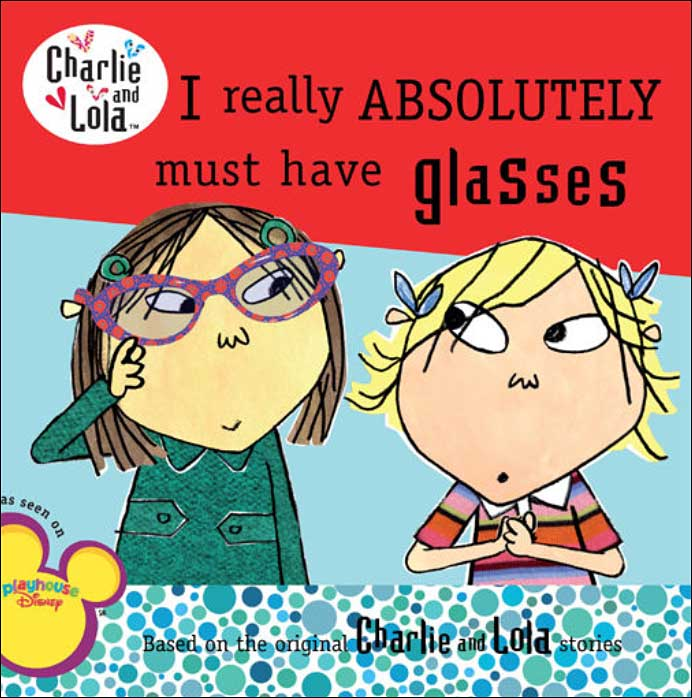 I Really Absolutely Must Have Glasses by Lauren Child