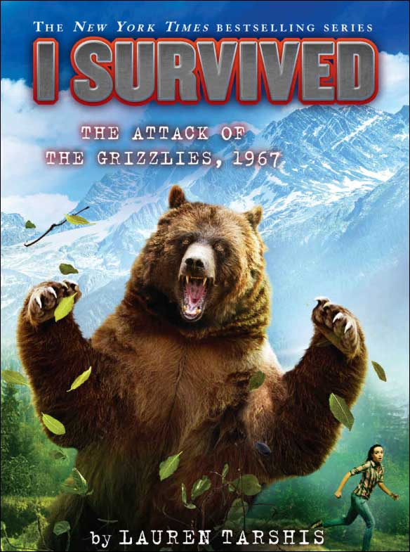 I Survived: The Attack of the Grizzlies, 1967 by Lauren Tarshis