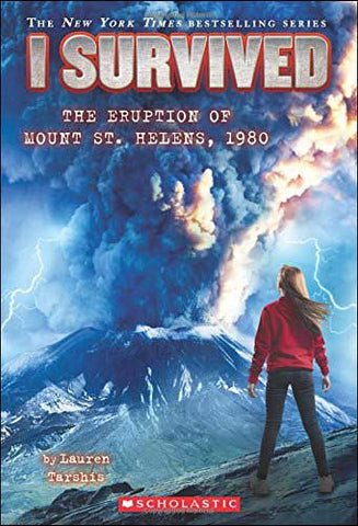 I Survived: The Eruption of Mount St. Helens, 1980 by Lauren Tarshis