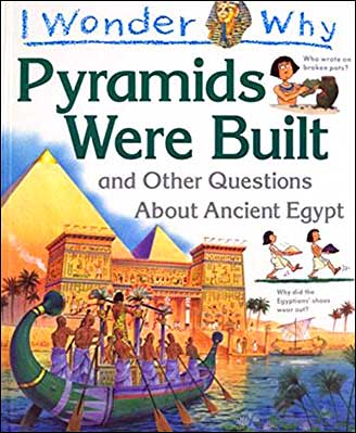 I Wonder Why Pyramids Were Built and Other Questions about Ancient Egypt by Phillip Steele