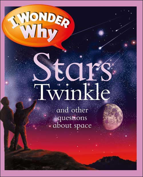 I Wonder Why Stars Twinkle by Carole Stott