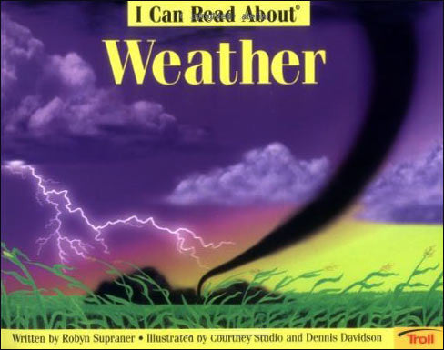 I Can Read About Weather by Robyn Supraner