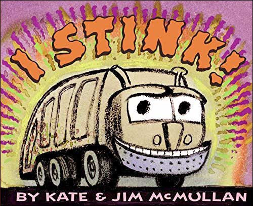 I Stink! by Kate and Jim McMullan