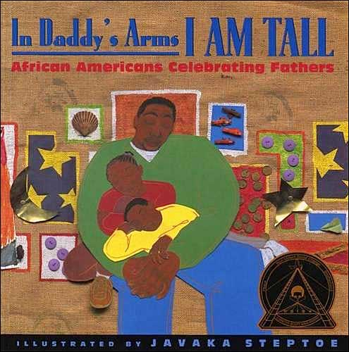 In Daddy's Arms I Am Tall by several African American writers