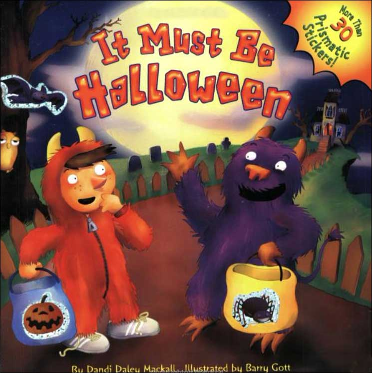 It Must Be Halloween by Dandi Daley Mackall