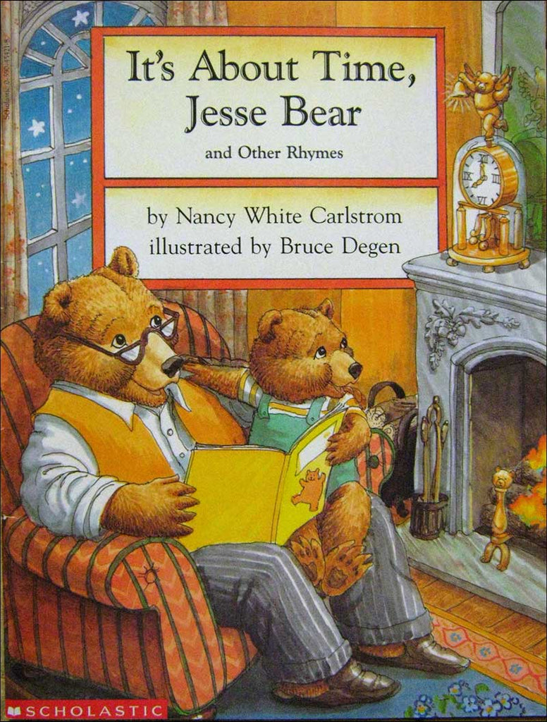It's About Time, Jesse Bear  by Nancy White Carlstrom; illustrated by Brice Degen