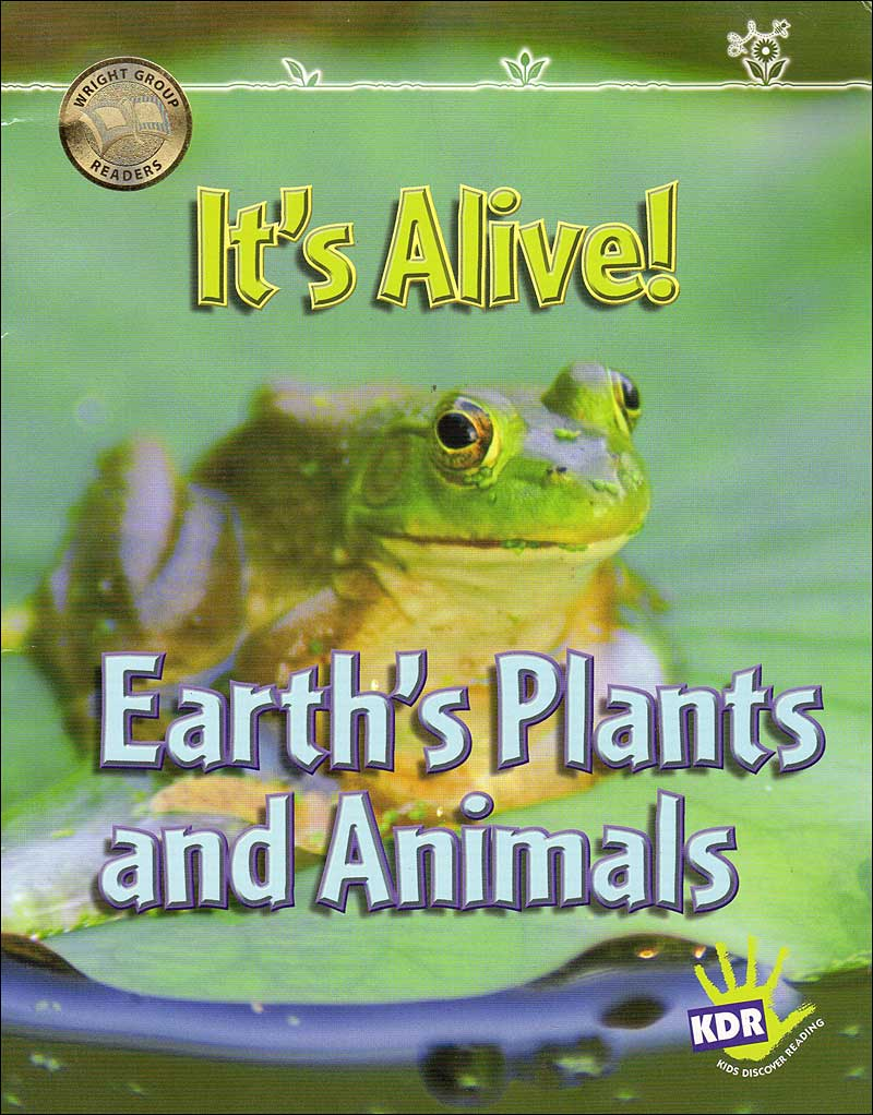It's Alive! Earth's Plants and Animals Kids Discover Reading series