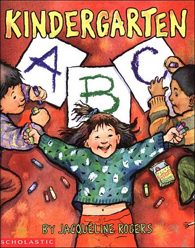 Kindergarten ABC by Jacqueline Rogers