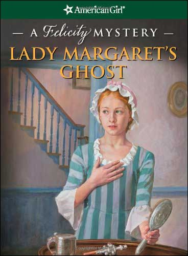 Lady Margaret's Ghost (American Girl: Felicity Mystery)