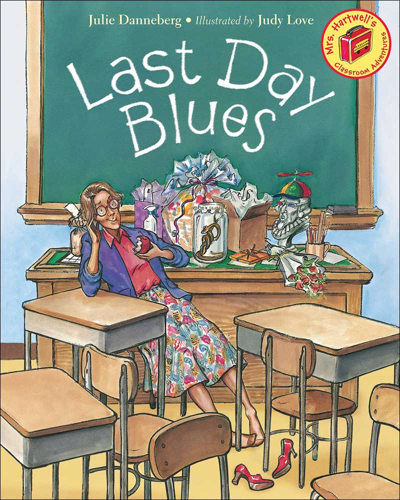 Last Day Blues by Julie Dannenberg; illustrated by Judy Love