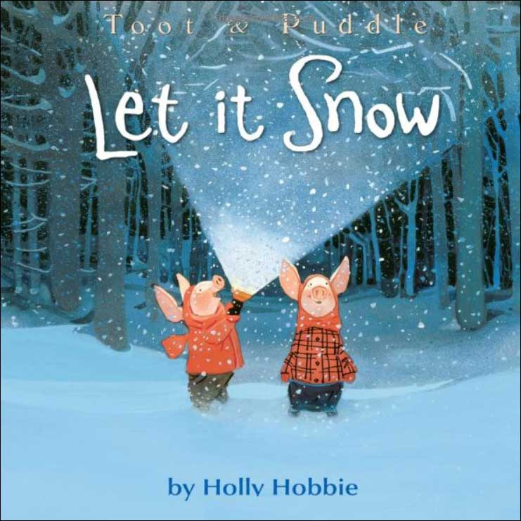 Let It Snow (Toot & Puddle) by Hollie Hobbie