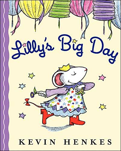 Lilly's Big Day by Kevin Henkes