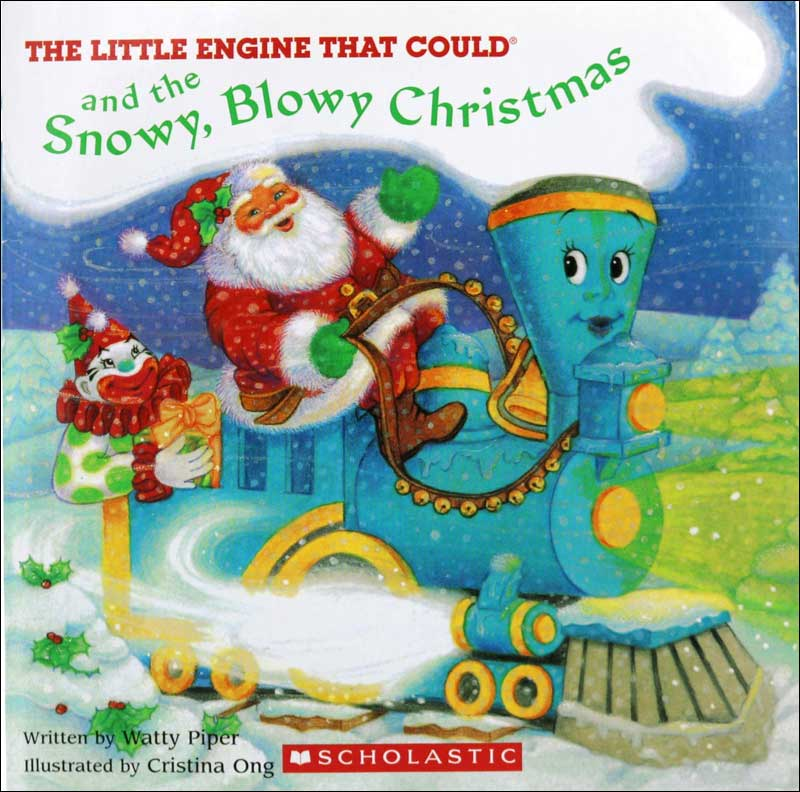 The Little Engine That Could and the Snowy, Blowy Christmas by Watty Piper' illustrated by Cristina Ong