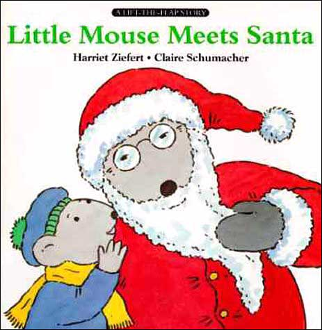 Little Mouse Meets Santa by Harriet Ziefert