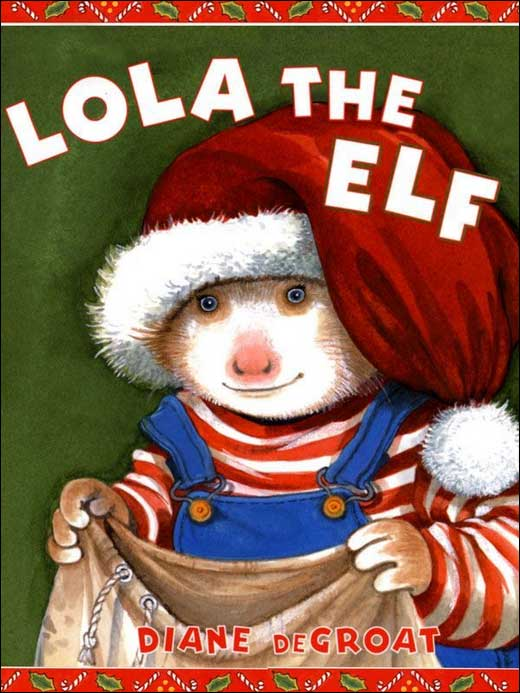 Lola the Elf by Diane deGroat