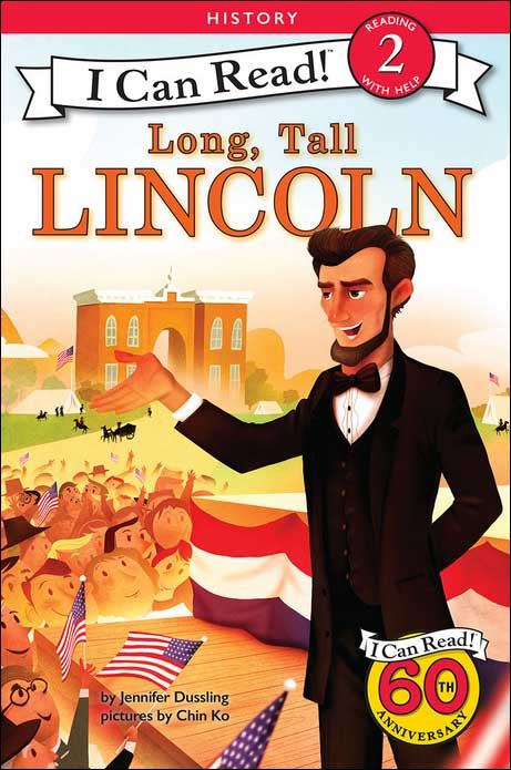 Long, Tall Lincoln by Jennifer Dussling; illustrated by Chin Ko