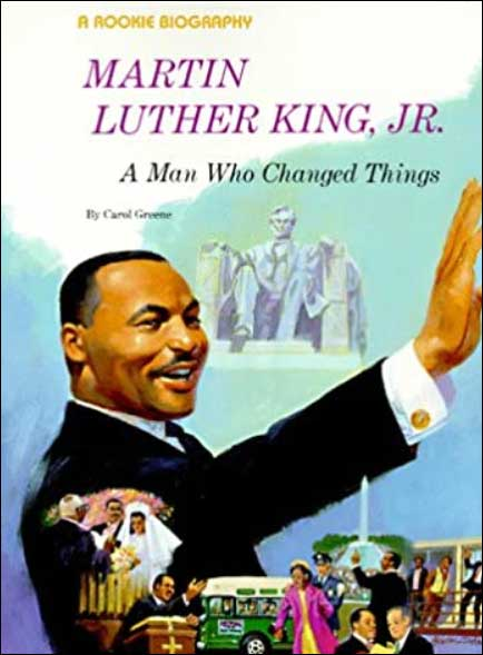 Martin Luther King, Jr.: A Man Who Changed Things