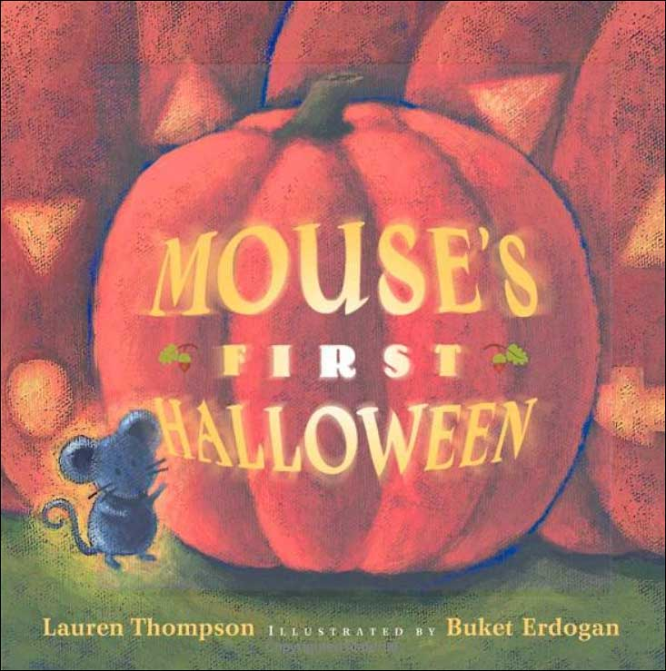 Mouse's First Halloween by Lauren Thompson; illustrated by Buket Erdogan