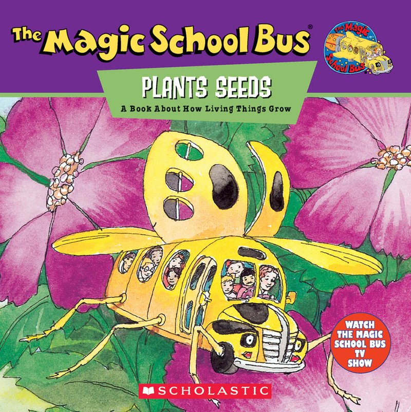 The Magic School Bus Plants Seeds by Joanna Cole;  illustrated by Bruce Degen