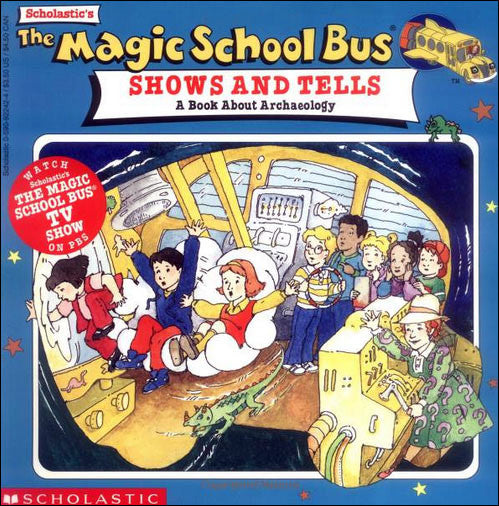The Magic School Bus Shows and Tells  by Joanna Cole