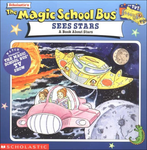 The Magic School Bus Sees Stars by Nancy White; illustrated by Art Ruiz