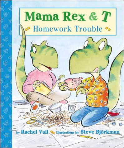 Mama Rex & T: Homework Trouble by Rachel Vail