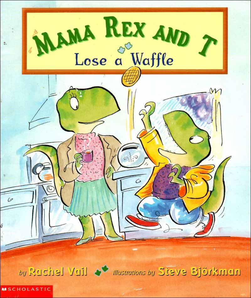 Mama Rex and T Lose a Waffle by Rachel Vail