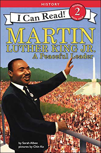 Martin Luther King, Jr.: A Peaceful Leader (I Can Read series, Level 2) by Sarah Albee