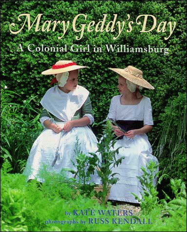 Mary Geddy's Day: A Colonial Girl in Williamsburg by Kate Waters