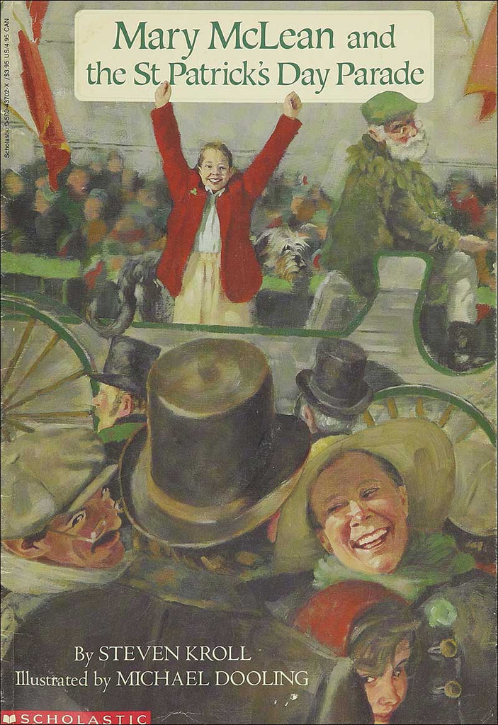 Mary McLean and the St. Patrick's Day Parade by Steven Kroll; illustrated by Michael Dooling