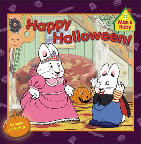Max and Ruby: Happy Halloween! by Rosemary Wells