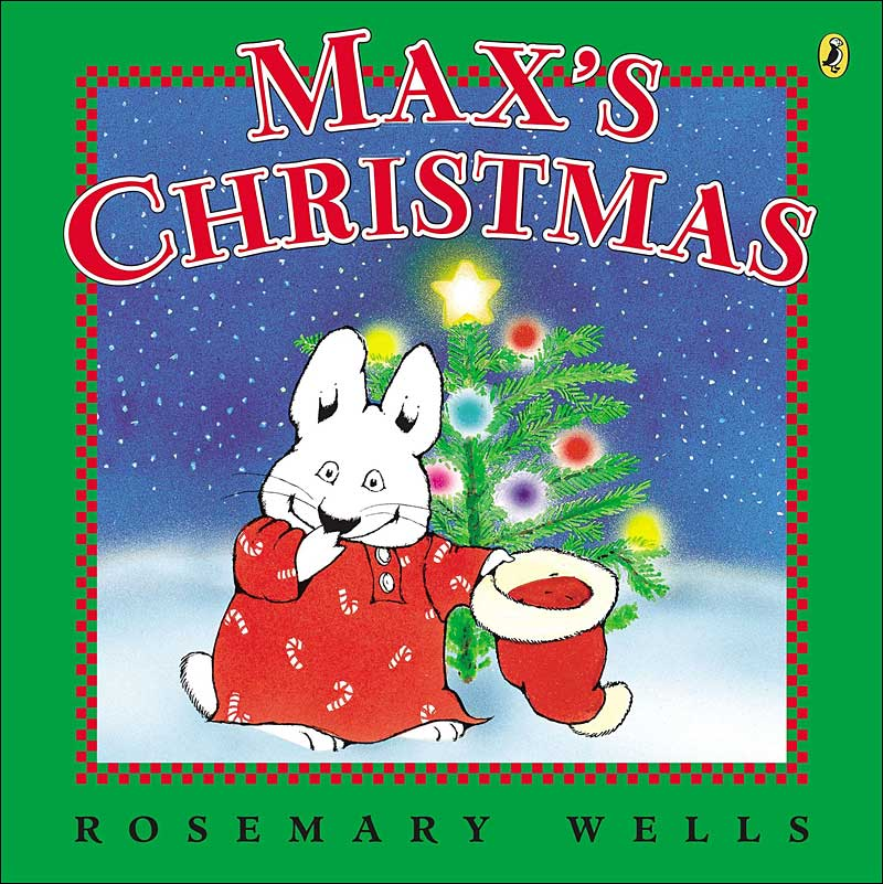 Max's Christmas (Max and Ruby) by Rosemary Wells