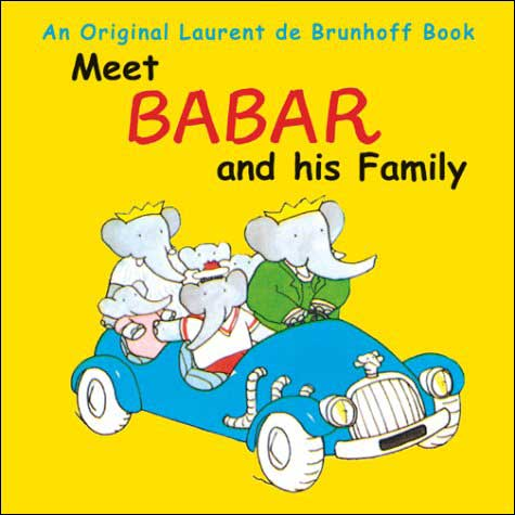 Meet Babar and His Family by Laurent de Brunhoff